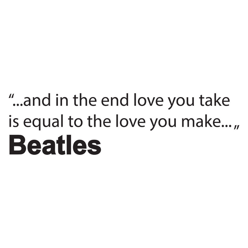 And in the end love...